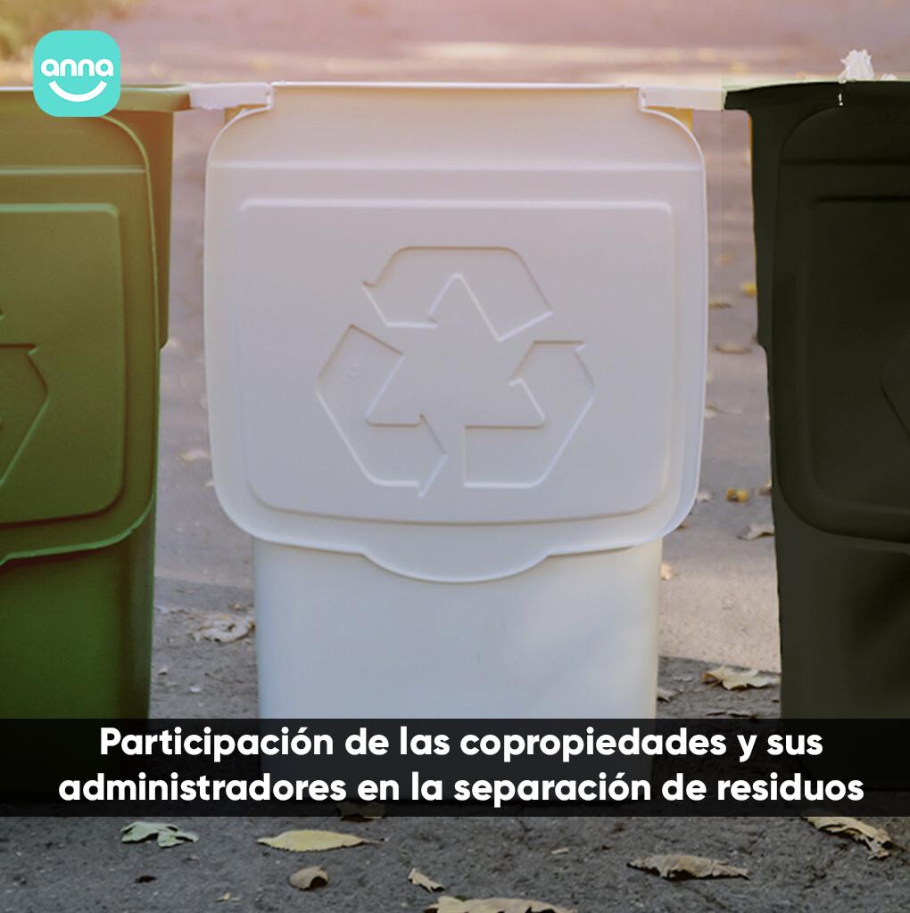 Participación de las copropiedades y sus administradores en la separación de residuos